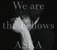 『We are the Fellows』(ヤマ... (16:00)dot.